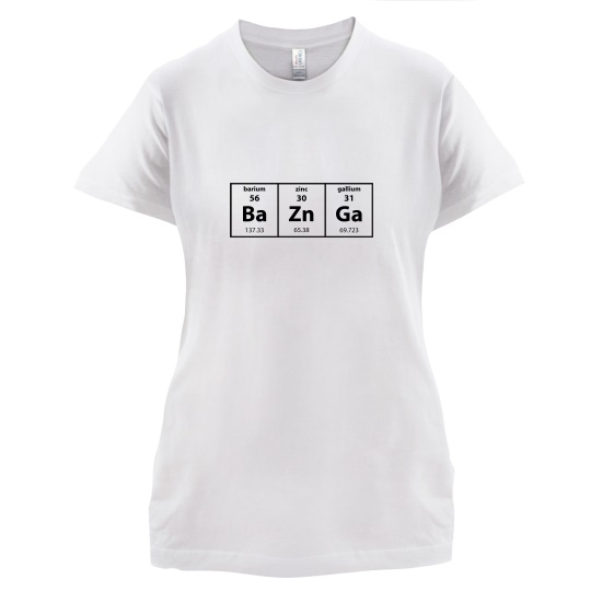 Baznga Periodic Table t-shirts for ladies