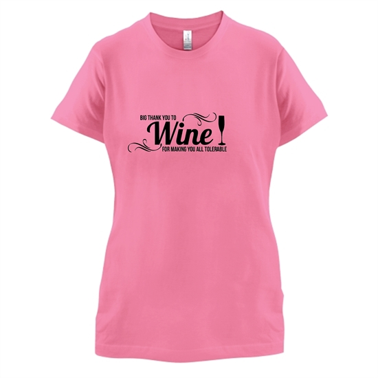 Big thank you to Wine for making you all tolerable t-shirts for ladies