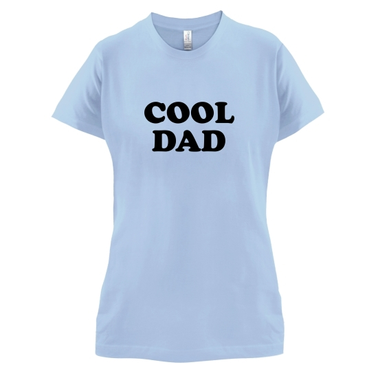Cool Dad t-shirts for ladies