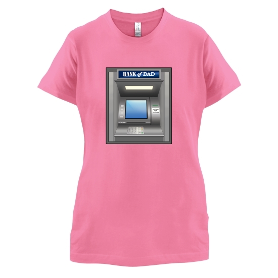 Dad ATM t-shirts for ladies