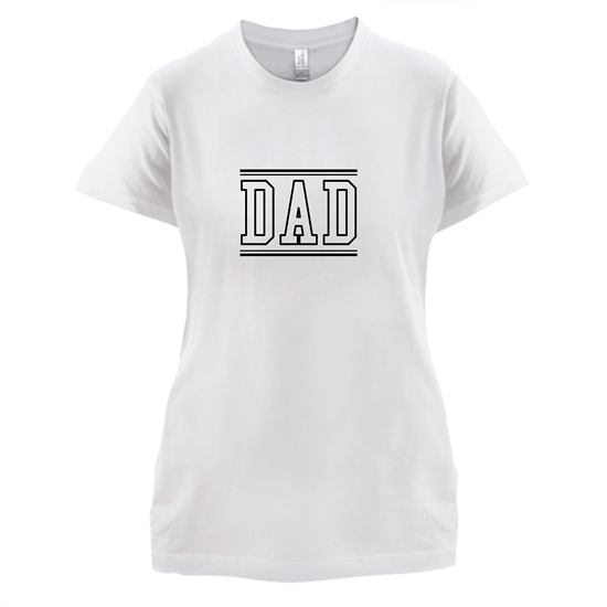 Dad  - College Style t-shirts for ladies