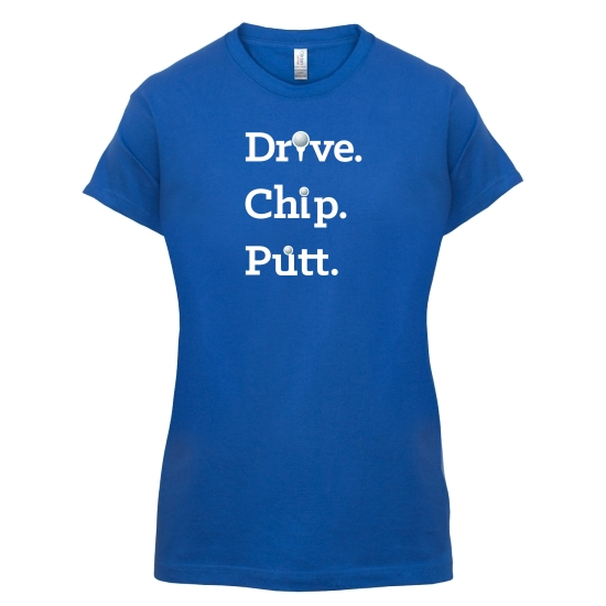 Drive, Chip, Putt t-shirts for ladies