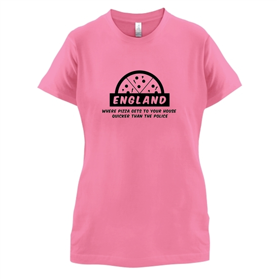 England Where Pizza Gets To Your House Quicker Than The Police t-shirts for ladies