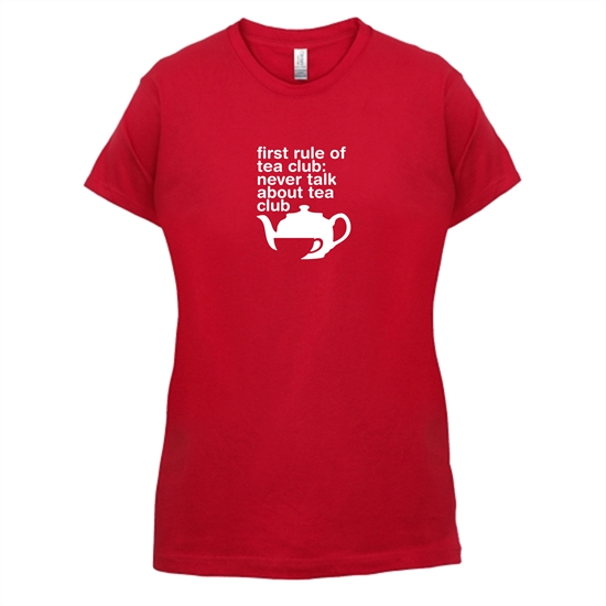 First Rule Of Tea Club t-shirts for ladies