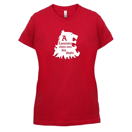 Game Of Thrones - A Lannister Always Pays His Depts t-shirts for ladies