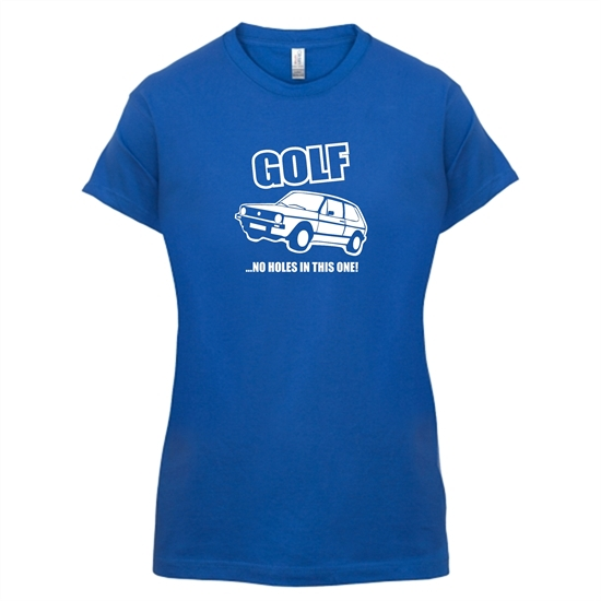 Golf...No Holes In This One! t-shirts for ladies