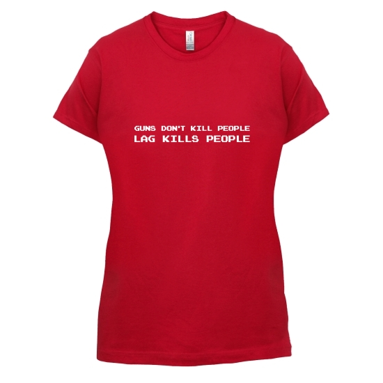 Guns Don't Kill People Lag Kills People t-shirts for ladies