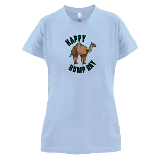 Happy Hump Day t-shirts for ladies