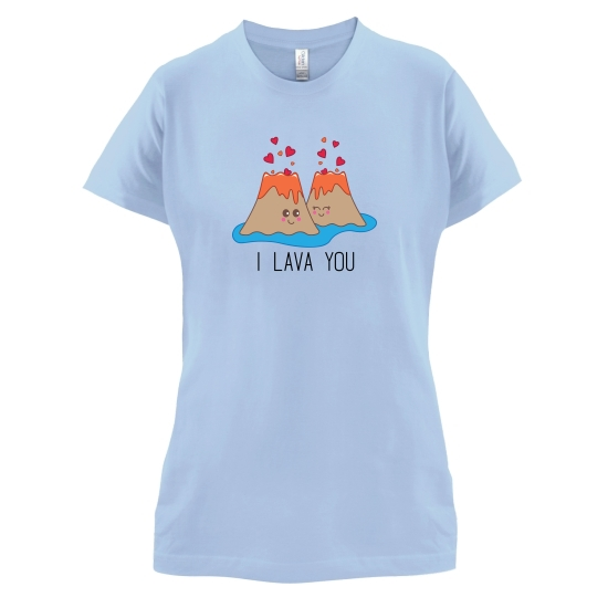 I Lava You t-shirts for ladies