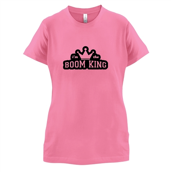 I'm The Boom King t-shirts for ladies