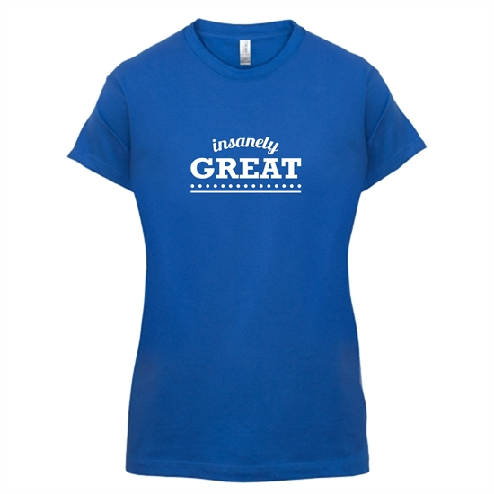 Insanely Great t-shirts for ladies