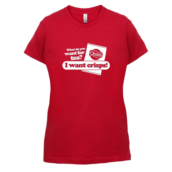 What Do You Want For Tea? I Want Crisps! t-shirts for ladies