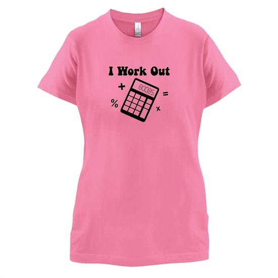 I Work Out t-shirts for ladies