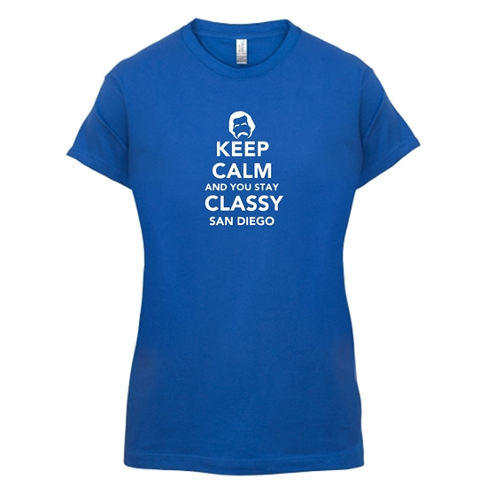 Keep Calm And You Stay Classy San Diego t-shirts for ladies