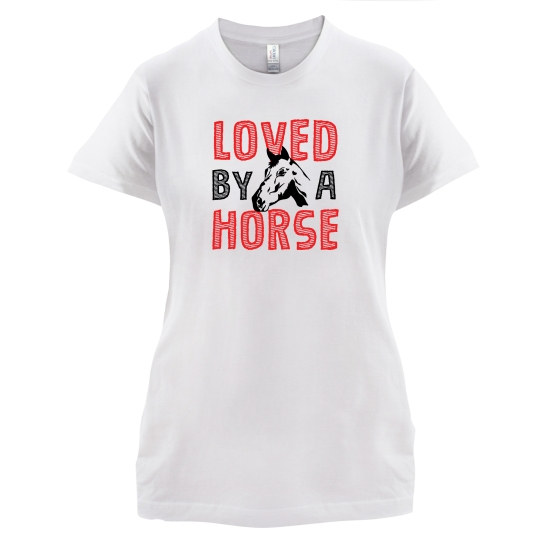 Loved By A Horse t-shirts for ladies