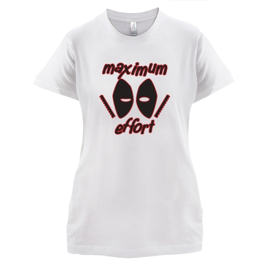 Maximum Effort t-shirts for ladies