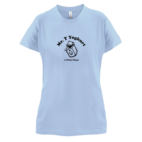Mr T Yoghurt A Petits Filous t-shirts for ladies
