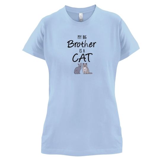 My Big Brother Is A Cat t-shirts for ladies
