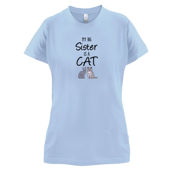 My Big Sister Is A Cat t-shirts for ladies