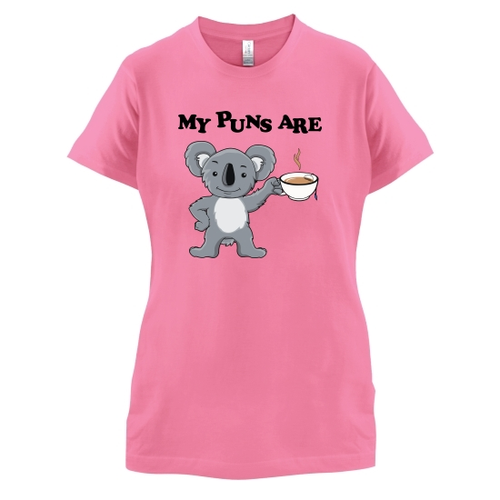 My Puns Are Koala Tee t-shirts for ladies