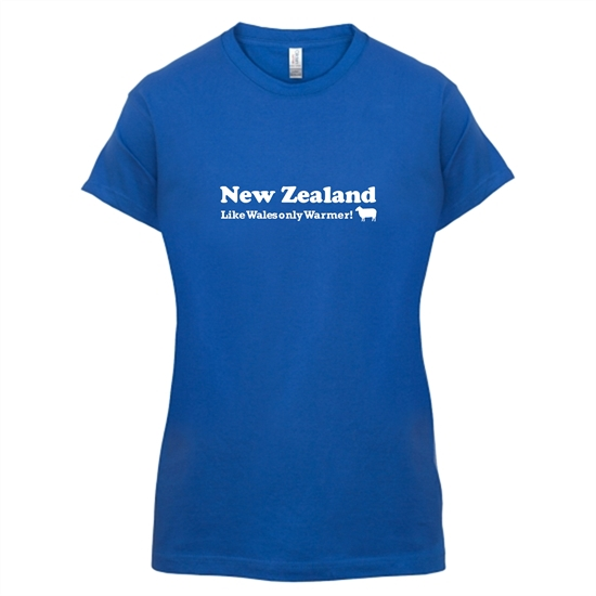 New Zealand, Like Wales only Warmer t-shirts for ladies