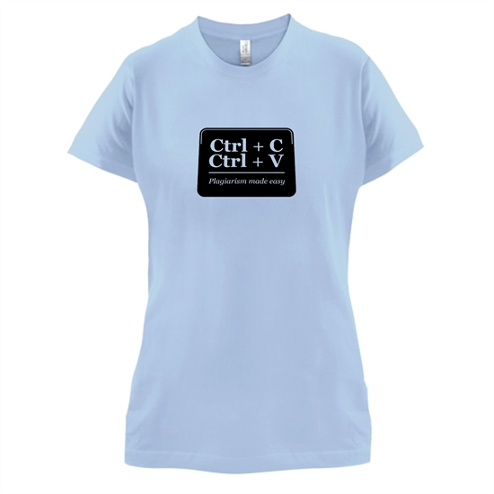 Plagiarism Made Easy t-shirts for ladies