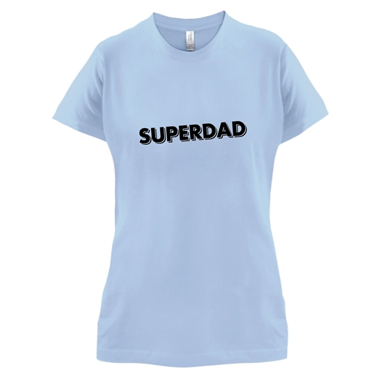 Superdad t-shirts for ladies