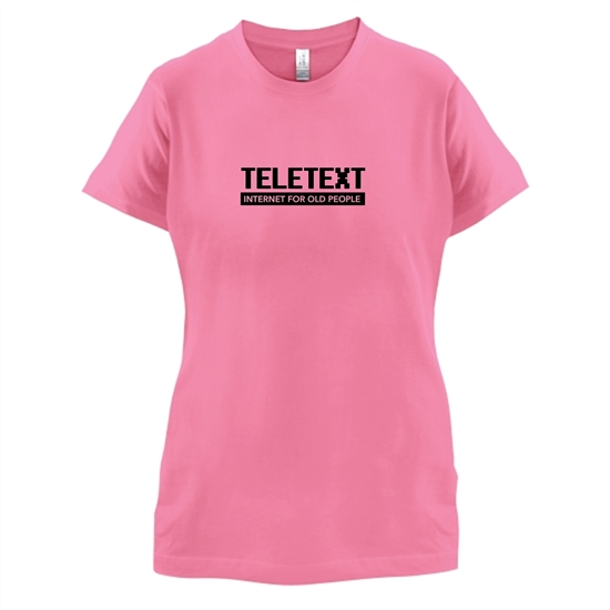 Teletext Internet For Old People t-shirts for ladies