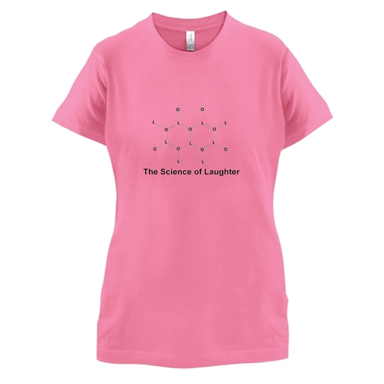 The Science Of Laughter t-shirts for ladies