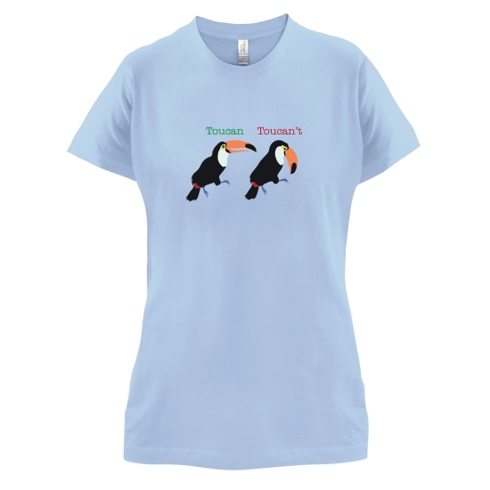 Toucan Toucan't t-shirts for ladies