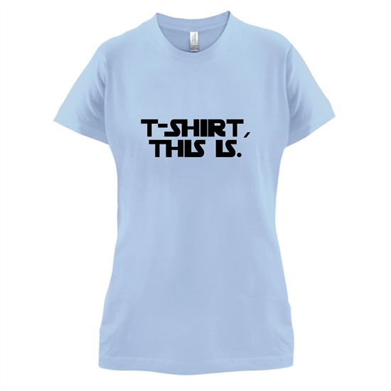 T-Shirt, This Is t-shirts for ladies
