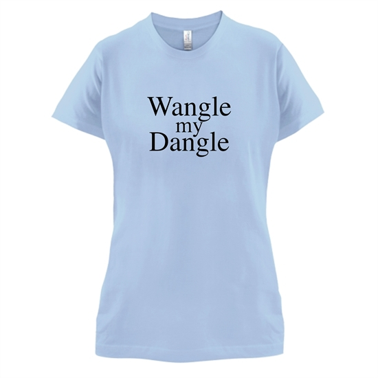 Wangle my Dangle t-shirts for ladies