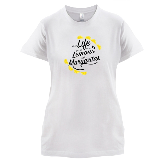 When Life Gives You Lemons, Make Margaritas t-shirts for ladies