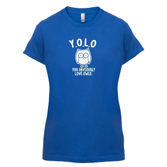 Y.O.L.O You Obviously Love Owls t-shirts for ladies