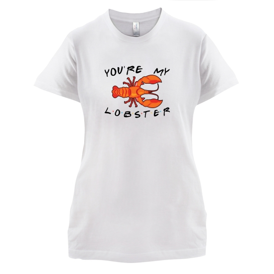 You're My Lobster t-shirts for ladies