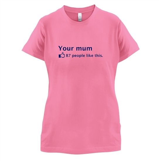 Your Mum t-shirts for ladies