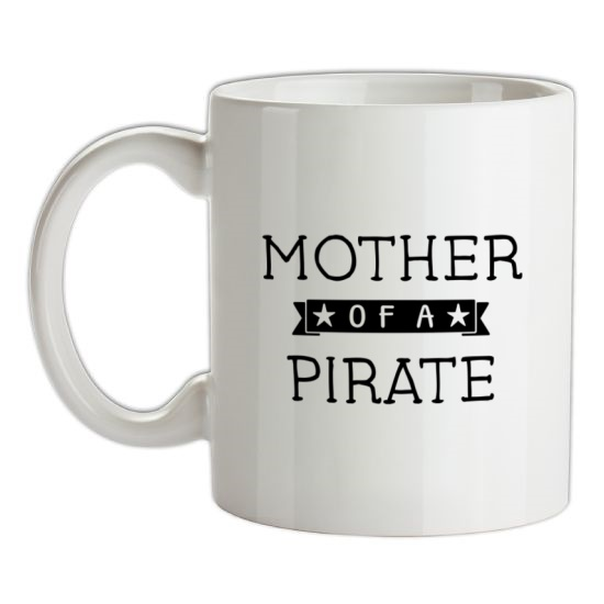 Mother Of A Pirate t-shirts