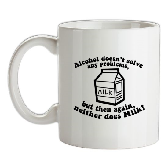 Alcohol Doesn't Solve Any Problems, But Then Again. Neither Does Milk! t-shirts