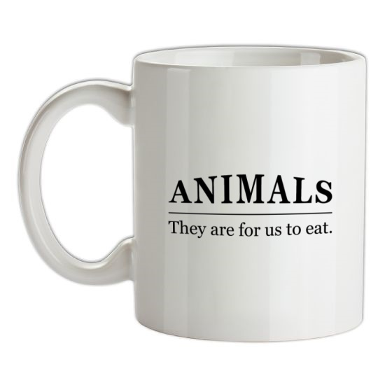 Animals They Are For Us To Eat t-shirts