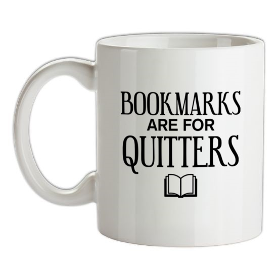 Bookmarks Are For Quitters t-shirts