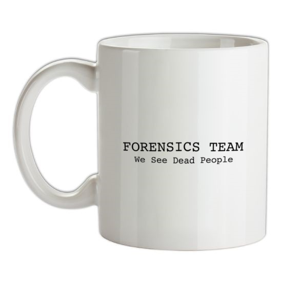 Forensics Team We See Dead People t-shirts