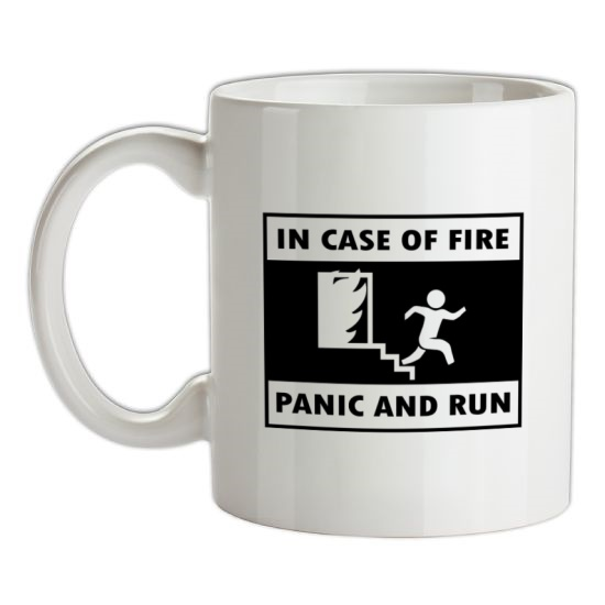In Case Of Fire Panic And Run t-shirts
