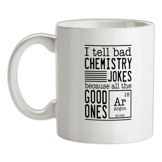 I Tell Bad Chemistry Jokes Because All The Good Ones Argon t-shirts