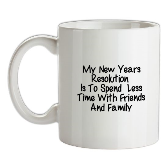 My New years resolution is to spend less time with friends and family t-shirts