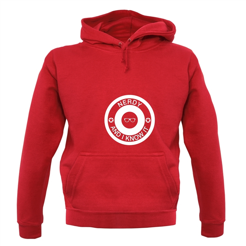 Nerdy and I Know it Hoodies