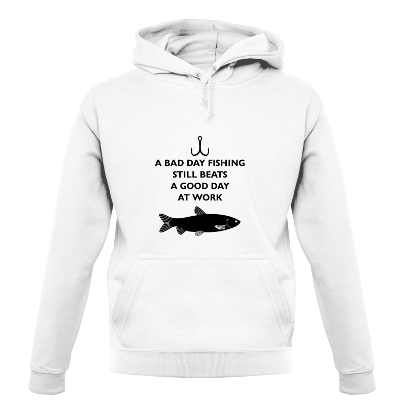 A Bad Day Fishing Beats A Good Day At Work Hoodies