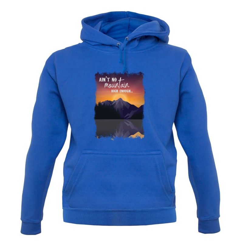 Ain't No Mountain High Enough Hoodies