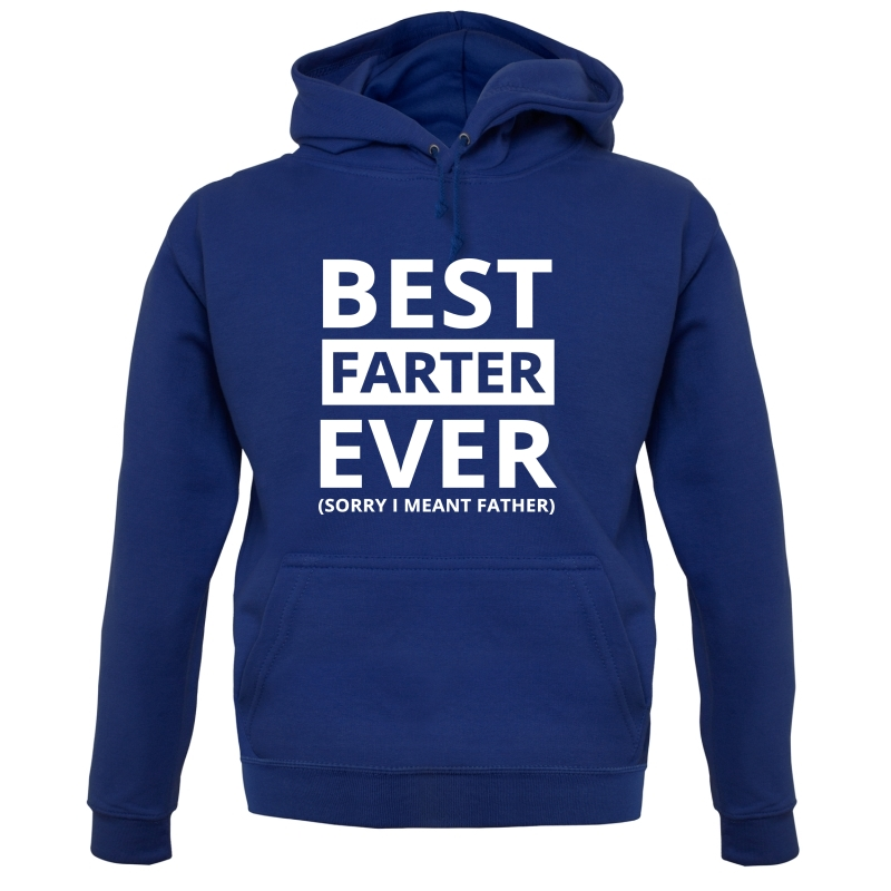 Best Farter Ever (Sorry I meant Father) Hoodies