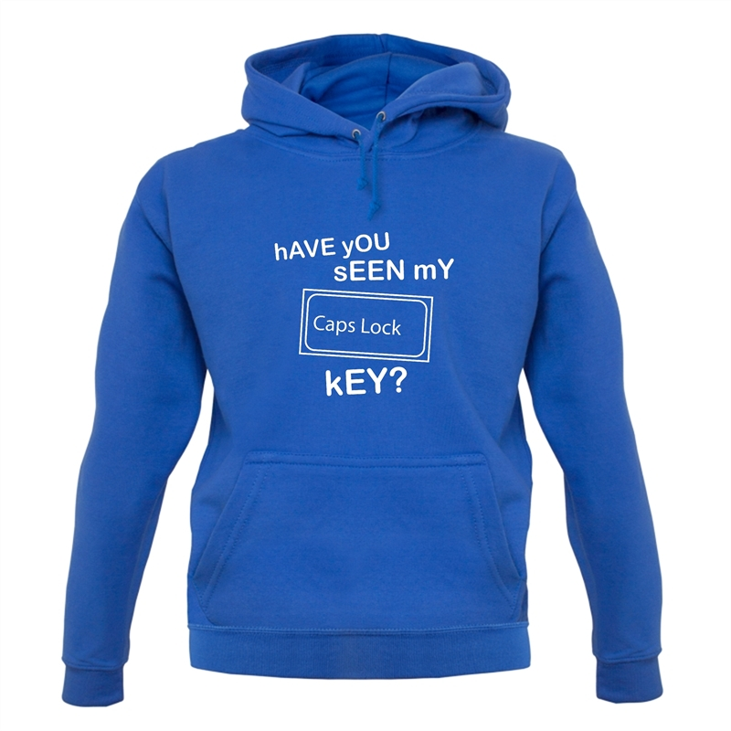 hAVE yOU sEEN mY cAPS lOCK kEY? Hoodies