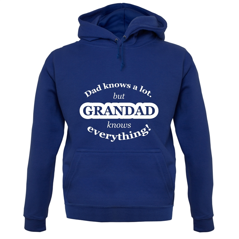 Dad Knows A Lot But Grandad Knows Everything Hoodies